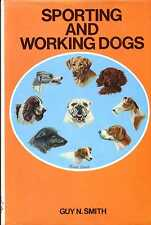 Smith, Guy N. SPORTING AND WORKING DOGS 1979 Hardback BOOK