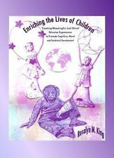 Enriching the Lives of Children: Creating Meaningful and Novel Stimulus Experien