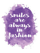 Smiles Are Always In Fashion Inspirational POSTER A4 / High Quality Print / Sign