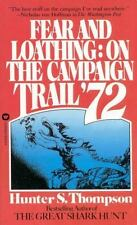 Fear and Loathing: On the Campaign Trail '72 Dr. Hunter S. Thompson Mass Market