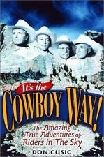 It's the Cowboy Way! : The Amazing True Adventures of Riders in the Sky by...