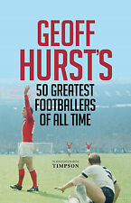 Geoff Hurst's 50 Greatest Footballers of All Time by Geoff Hurst (Hardback,...