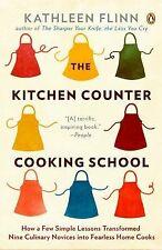 The Kitchen Counter Cooking School : How a Few Simple Lessons Transformed...