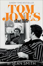 Tom Jones - The Life by Sean Smith (Paperback, 2015)