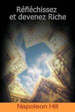 Reflechissez et Devenez Riche / Think and Grow Rich by Napoleon Hill (2012,...