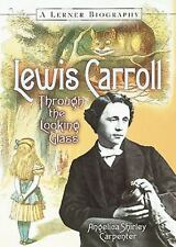 Lewis Carroll: Through the Looking Glass (Lerner Biographies)-ExLibrary