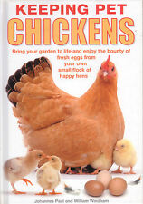 CHICKENS - KEEPING PET CHICKENS Paul & Windham **NEW COPY**