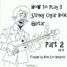 Cigar Box Guitar CD 6 - 3 string video lesson Part 2 folk craft project keni lee
