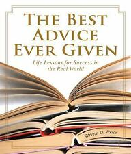 The Best Advice Ever Given: Life Lessons for Success In the Real World-ExLibrary
