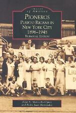 Pioneros: Puerto Ricans in New York City 1892-1948 (NY)  (Images of America)