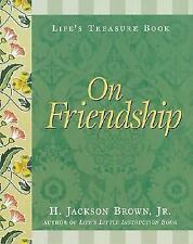 Life's Treasure Book on Friendship (Life's little treasure books), Brown Jr., H.