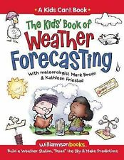 The Kids' Book of Weather Forecasting Williamson Kids Can! Series)