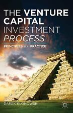 The Venture Capital Investment Process : Principles and Practice by Darek...