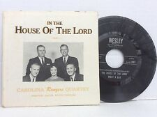CAROLINA RANGERS QUARTET- in the house of The Lord-Wesley records-45 RPM EP rare