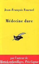 Médecine dure / Jean François FOURNEL // Le Masque // Prix Cognac