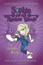 Sophie and the Shadow Woods (1) - The Goblin King By Linda Chapman,Lee Weatherl