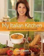 My Italian Kitchen: Home-Style Recipes Made Lighter & Healthier - New - Zappala,