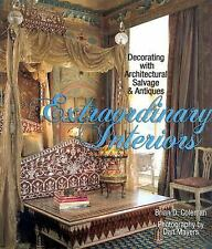 Extraordinary Interiors Decorating with Architectural Salvage and Antiques