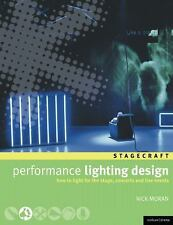 Performance Lighting Design: How to light for the stage, concerts and live event