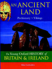 The Oxford History of Britain and Ireland: Volume 1:An Ancient Land: Prehistory-