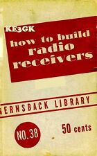 Gernsback Library #38 - How To Build Radio Receivers * CDROM * PDF