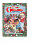 I Love Christmas A Wonderful Collection of Christmas Stories, Poems New