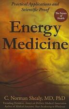 Energy Medicine : Practical Applications and Scientific Proof by C. Norman...