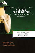 Grey Gardens : The Complete Books and Lyrics of the Broadway Musical by Doug...