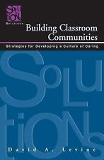 Building Classroom Communities: Strategies for Developing a Culture of Caring, L