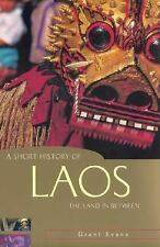A Short History of Laos: The Land in Between (A Short History of Asia series), E