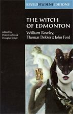 The Witch of Edmonton: by William Rowley, Thomas Dekker and John Ford (Revels S