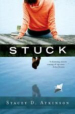 Stuck by Stacey D. Atkinson (2013, Paperback)