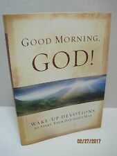 Good Morning God! Wake Up Devotions To Start Your Day God's Way by David C. Cook