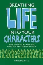 Breathing Life Into Your Characters, Ballon, Rachel, Good Book