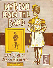 My Beau Leads the Band 1904 CECIL SPOONER Cover VON TILZER HTF Sheet Music!