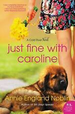 Just Fine with Caroline: A Cold River Novel