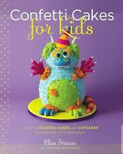 Confetti Cakes For Kids: Delightful Cookies, Cakes, and Cupcakes from -ExLibrary