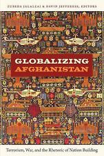 Globalizing Afghanistan: Terrorism, War, and the Rhetoric of Nation Building (Am