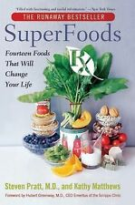 Superfoods Rx : Fourteen Foods That Will Change Your Life by Kathy Matthews...