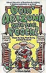 DOIN' ARIZONA WITH YOUR POOCH 2nd Ed. Vacationing with Your Pet Travel Series