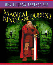 Beaumont, Steve, Hansen, Jim Magical Kings and Queens (How To Draw Fantasy Art)