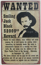 Smiling Jack Black Wanted Poster TIN SIGN metal western funny bar wall decor OHW