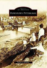 Images of America: Downtown Pittsburgh by Stuart P. Boehmig (2007, Paperback)