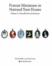 Portrait Miniatures in National Trust Houses, Vol. 2: Cornwall, Devon and Somers