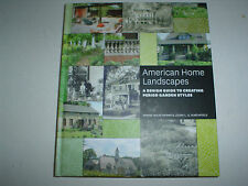 American Home Landscapes : A Design Guide to Creating Period Garden Styles New..