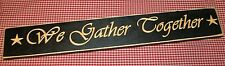 "Rustic Primitive Country wood sign carved letters ""WE GATHER TOGETHR"""