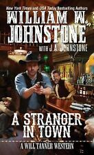 A Will Tanner Western: A Stranger in Town 2 by William W. Johnstone and J. A....