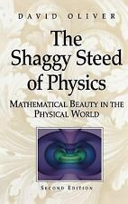 The Shaggy Steed of Physics : Mathematical Beauty in the Physical World by...