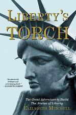 Liberty's Torch: The Great Adventure to Build the Statue of Liberty, Mitchell, E