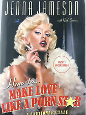 HOW TO..MAKE LOVE LIKE A PORN STAR BY JENNA JAMESON *SIGNED*FIRST EDITION*